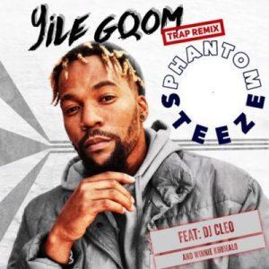 Dj Cleo feat. Winnie Khumalo & Phantom Steeze - Yile Gqom (Remix) 2017