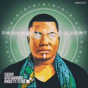 Cuebur, Afro Warriors - Darkness Into Light (feat. Bridgette Thetiwe) 2017