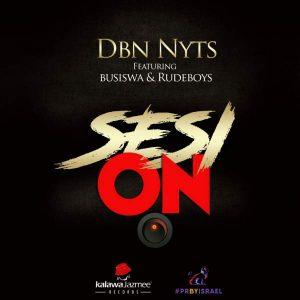 Dbn Nyts - Sesi On (ft. Busiswa & Rude Boyz) 2017
