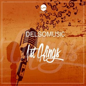 DelsoMusic - 1St Kings