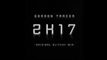 Gordon Tracer - 2K17 (Original Glitch Mix)