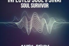Infected Soul & Sinai - Soul Survivor (Caiiro Remix) 2017