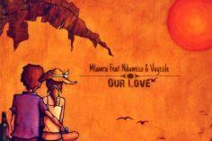 Mlawra, Ndumiso, Vuyisile – Our Love (Original Mix)