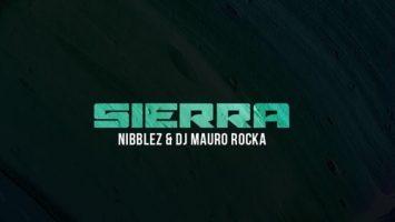 Nibblez & Mauro Rocka - Sierra (Original Mix) 2017