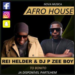 Rei Helder & Dj Pzee Boy - To Bonito (2017)