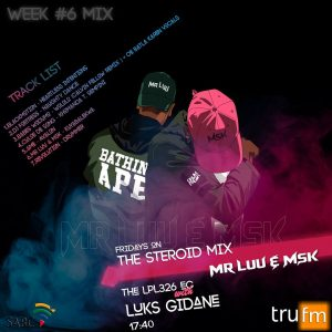 Mr Luu & MSK - Tru FM Steroid Mix Week 6