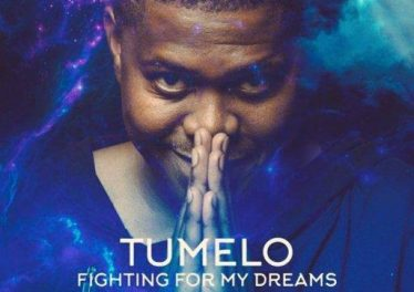 Tumelo - Fighting For My Dreams (Album) 2017