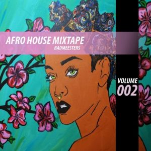 Afro House Mix 002 by BadMeesters