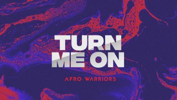 Afro Warriors - Turn Me On