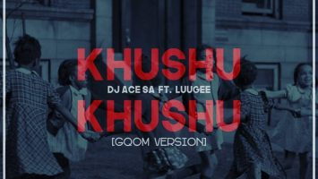 DJ Ace SA - Khushu Khushu (Gqom Version)