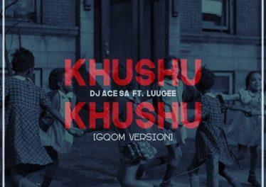 DJ Ace SA - Khushu Khushu (Gqom Version)