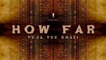 Veja Vee Khali - How Far