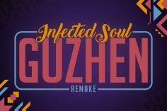 Infected Soul - Guzhen (Remake)