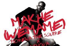 Morena The Squire - Makhe (We Mame) [feat. Kaznova & Mo-t]
