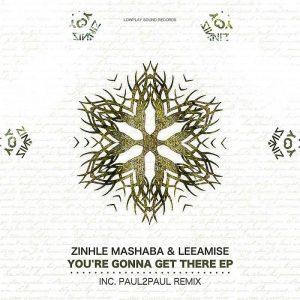 Zinhle Mashaba, Leeamise - You're Gonna Get There (Original Mix)