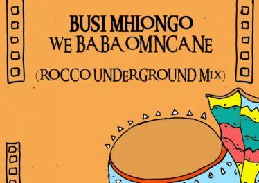Busi Mhlongo - We Baba Omncane (Rocco Underground Mix)