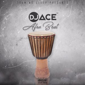 DJ Ace - Afro Beat (Original)