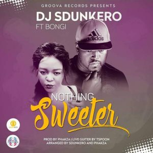 DJ Sdunkero feat. Bongi - Nothing Sweeter