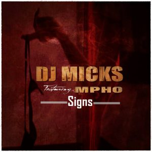 Dj Micks feat. Mpho - Signs