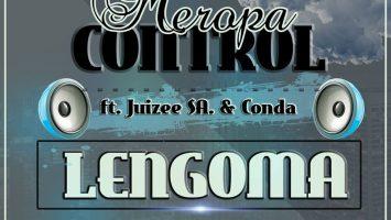 Meropa Control ft. Juizee SA & Conda - Lengoma