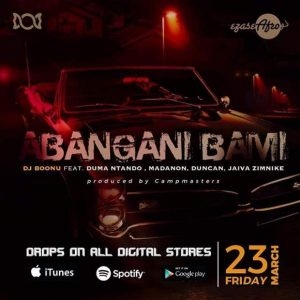 DJ Boonu & Ntando Duma - Abangani Bami ft. Madanon, Duncan & Jaiva Zinike