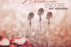 Encore - Moratuwa feat. DJ Maphorisa
