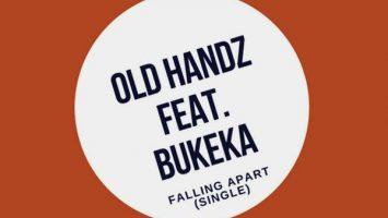 Old Handz, Bukeka - Falling Apart