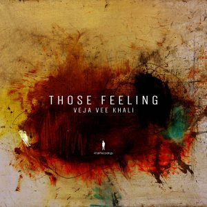 Veja Vee Khali - Those Feelings