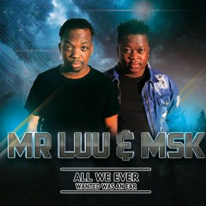Mr Luu & MSK - All We Ever Wanted Was An Ear (Album)