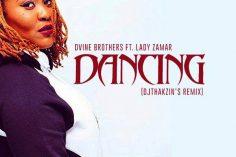 Dvine Brothers feat. Lady Zamar - Dancing (Dj Thakzin's Remix)