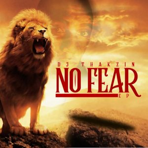 DjThakzin - No Fear [Extend Version]. latest south african house, funky house, new house music 2018, best house music 2018, latest house music tracks, dance music, latest sa house music, deep house tracks, house music download, club music, afro house music,