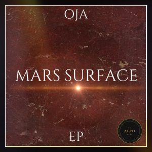 Oja - Mars Surface. new house music 2018, best house music 2018, latest house music tracks,  latest sa house music