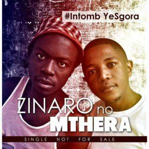 Zinaro no Mthera, Mgarimbe - Intomb Yesgora. ocal house music, house music online, african house music, soulful house