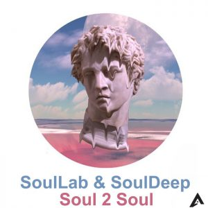 SoulLab & SoulDeep - Soul2Soul EP. soulful house, deep tech house