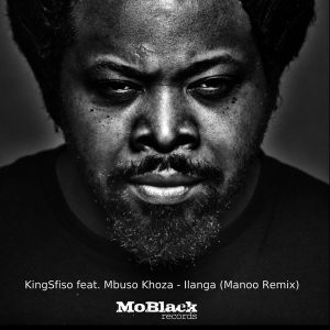KingSfiso feat. Mbuso Khoza - Ilanga (Manoo Remix). local house music, house music online, latest sa house music, new music releases, deep house music