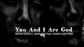 Moon Rocket & MoBlack feat. Kamau Abayomi - You And I Are God