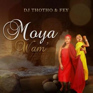 Dj Thotho & Fey - Moya Wam'.  local house music, house music online, african house music, soulful house, deep tech house, house insurance, deep house datafilehost, deep house sounds