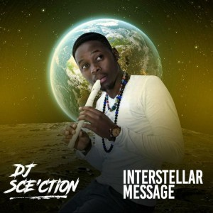 Dj Sce'ction - Interstellar Message EP. south african deep house, latest south african house