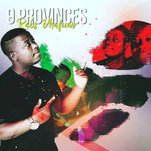 Rabs Vhafuwi - 9 Provinces (Album). Latest south african house music 2018 download, soulful house music 2018