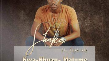 Shakes feat. Dansanie - Kwa-Khuzu-Malume