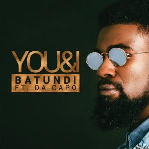 BATUNDI feat. Da Capo - You & I