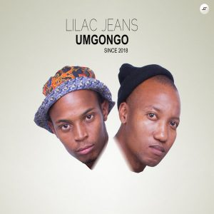 Lilac Jeans - Umgongo EP. deep house tracks, house music download, mp3 south africa afro house music