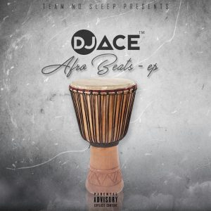 DJ Ace - Afro Beats EP. latest house music, deep house tracks, deep house sounds, fakaza deep house mix, house music download, club music,south african house music, afro house music, tribal house music