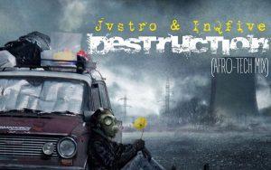Jvstro & InQfive - Destruction (Afro Tech Mix)