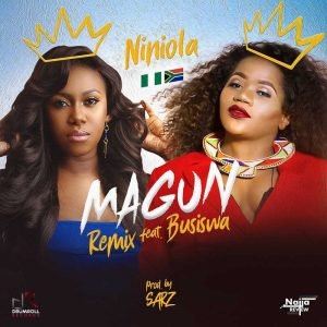 Niniola feat. Busiswa - Magun (Remix)