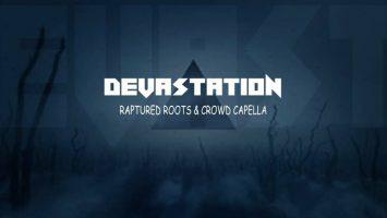 Raptured Roots & Crowd Capella - Devastaion (Original Mix)