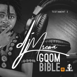 Dj Msewa - Gqom Bible Testament 2 EP. Download mp3 latest gqom music, gqom tracks, gqommusic download, club music, afro house music, mp3 download gqom music, gqom music 2018, new gqom songs, south africa gqom music