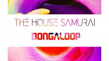 The House Samurai - Bongaloop (Original Mix)