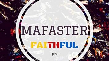 Mafaster - Faithful EP