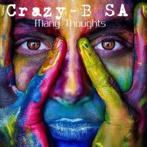 Crazy-B SA - Many Thoughts EP. latest house music, deep house tracks, house music download, club music, afro house music, afro deep house, tribal house music, african house music, soulful house, deep tech house, afro tech house, afromix, deep house jazz